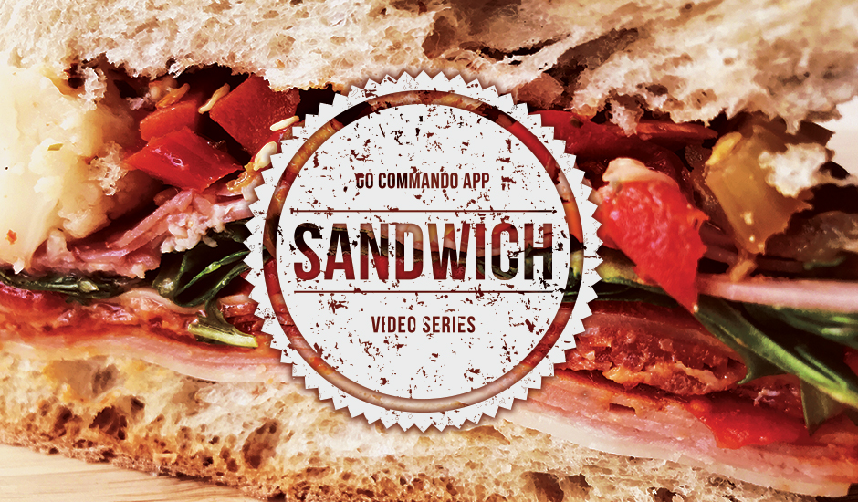 Go Commando App Sandwich Video Series Graphic